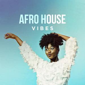 Afro House Vibes