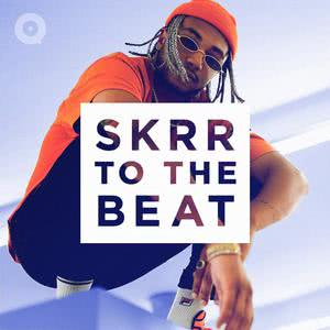 Updated Playlists Skrr to the Beat