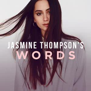 Jasmine Thompson's Words