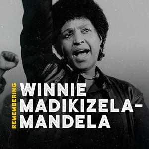 Remembering Winnie Madikizela - Mandela