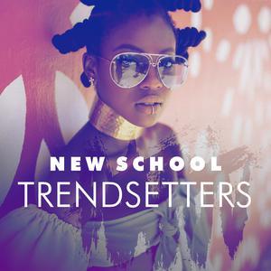 New School Trendsetters