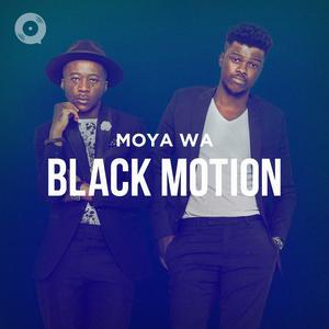 Moya wa Black Motion