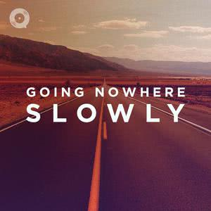 Going Nowhere Slowly