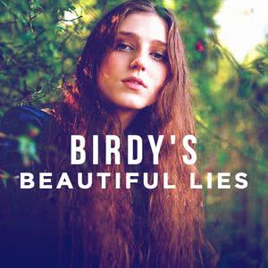 Birdy's Beautiful Lies