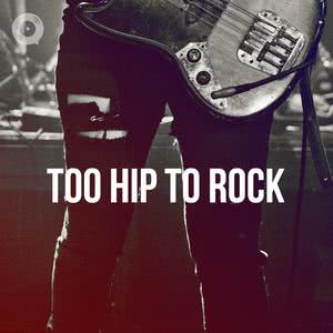 Too Hip To Rock