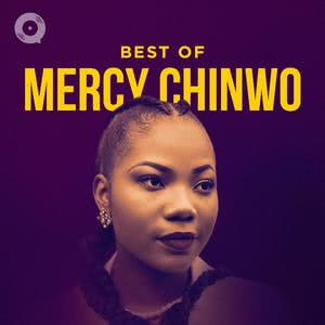 Updated Playlists Best of Mercy Chinwo