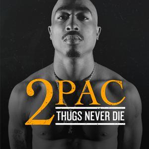 2Pac: Thugs Never Die