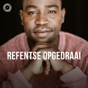 Updated Playlists Refentse Opgedraai