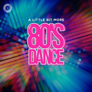 A Little Bit More 80's: Dance