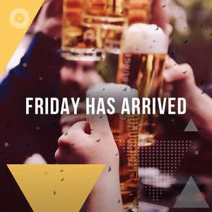 Friday Has Arrived