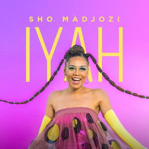 Updated Playlists Sho Madjozi - IYAH!