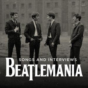 Beatlemania: Songs & Interviews