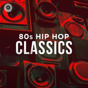 80s Hip Hop Classics