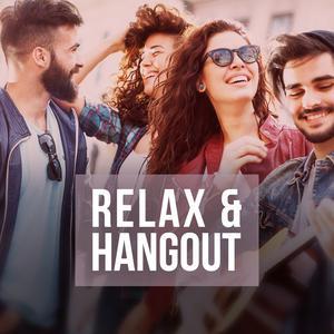Relax & Hangout
