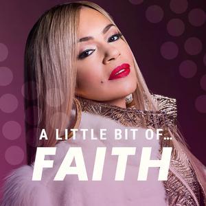 Faith: A Little Bit Of...Faith