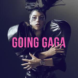 Lady Gaga: Going Gaga