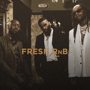 Updated Playlists Fresh RnB