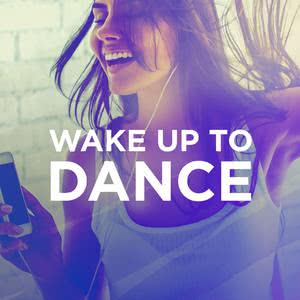 Updated Playlists Wake Up To Dance
