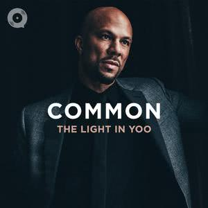 Updated Playlists Common: The Light In Yoo