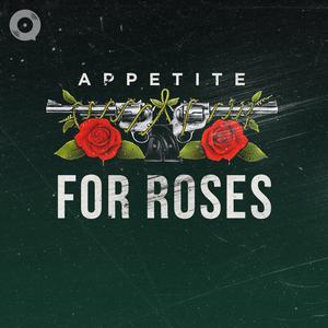 Appetite For Roses