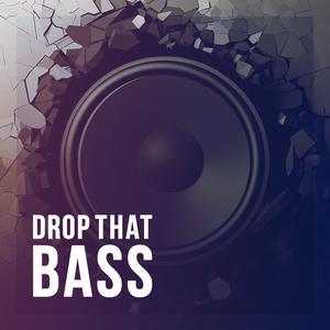 Drop That Bass