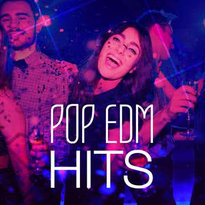 Updated Playlists POP EDM HITS