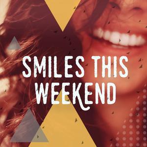 Smiles This Weekend