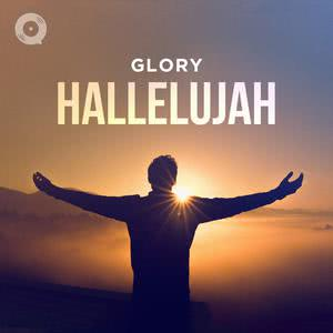 Updated Playlists Glory, Hallelujah