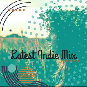 Latest Indie Mix