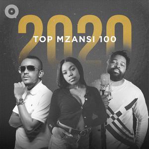 Updated Playlists 2020 Top Mzansi 100
