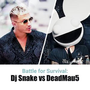 Battle For Survival: Dj Snake vs Dead Mau5