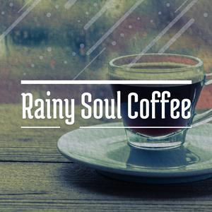 Rainy Soul Coffee