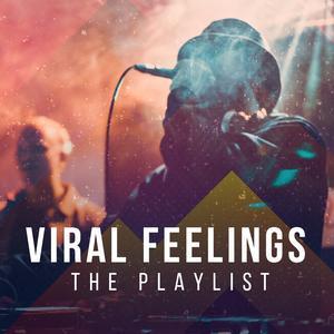 Viral Feelings: The Playlist