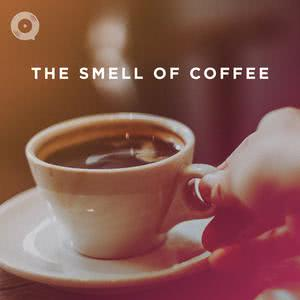 Updated Playlists The Smell of Coffee