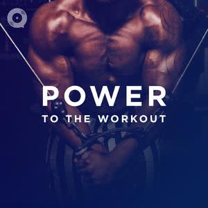 Power To The Workout