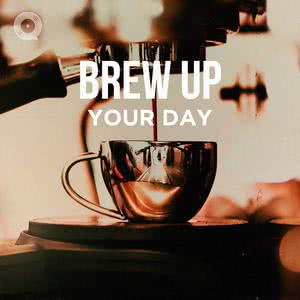 Brew Up Your  Day