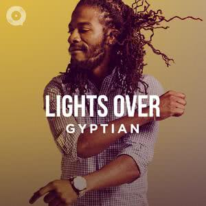 Updated Playlists Lights Over Gyptian