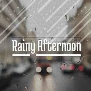 Rainy Afternoon