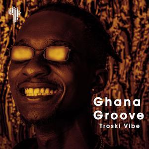 Ghana Groove (Troski Vibe)