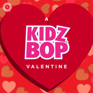 Updated Playlists A KIDS BOPZ Valentine