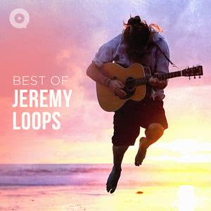Updated Playlists Best of Jeremy Loops