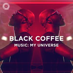 Updated Playlists Black Coffee: Music: My Universe
