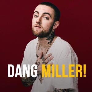 Dang Miller!