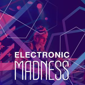 Electronic Madness