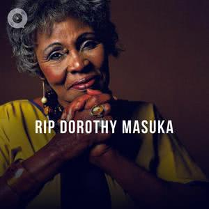 RIP Dorothy Masuka