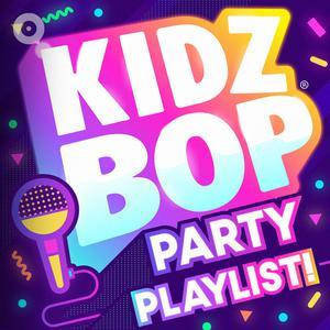 Updated Playlists KIDZ BOP Party Playlist!