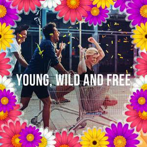 Updated Playlists Young, Wild and Free