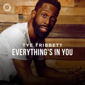 Tye Tribbett: Everything's In You