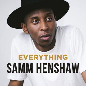 Everything Samm Henshaw