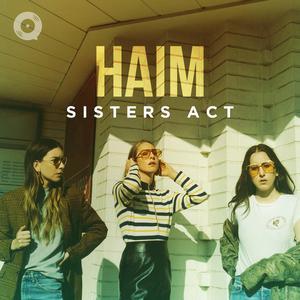 HAIM: Sisters Act